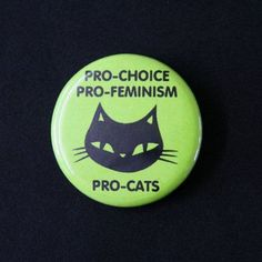 10 Feminist Buttons We Want To Wear EVERY SINGLE DAY