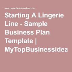 Starting A Lingerie Line - Sample Business Plan Template   MyTopBusinessideas.com