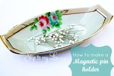 How to make a magnetic pin holder. Perfect homemade gift for Mother's day! www.skiptomylou.org