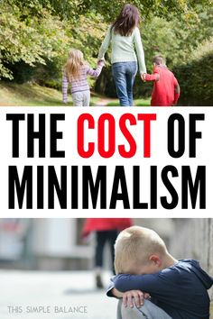 Minimalism has so many benefits for families, but it also can come with great costs, especially if we aren't careful how we live it out. #minimalist #minimalismwithkids