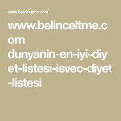 www.belinceltme.com dunyanin-en-iyi-diyet-listesi-isvec-diyet-listesi