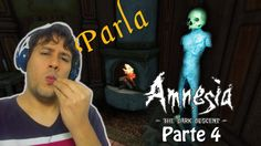 PARLA! - Amnesia: The Dark Descent - Parte 4