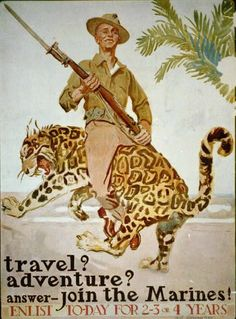 A U.S. Marines' recruitment poster released in 1917. Artwork by James Montgomery Flagg. - How else are you going to get a bunch of Americans to fight in Europe, which they didn't give a shit about, than to lie to them. At least that doesn't happen now. :)  RM