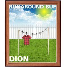 Dion- Runaround Sue