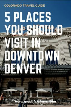 If you are visiting Colorado, these are 5 Places You Should Visit in Downtown Denver. #DasaniSparkling #FlavorContest #CollectiveBias #ad #travel #colorado #denver #travelguide #itinerary #travelblog #cityguide #places