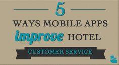 5 Ways Mobile Apps Improve Hotel Customer Service