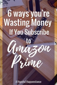 6 ways you're wasting money if you have Amazon Prime. Netflix / subscription / streaming / mom life / free shipping / diapers / cloth diapering / mom life / parenting / christian motherhood / home hacks / home life / simplify / pbs / daniel tiger / sesame street / dowton abbey / kindle / free books /