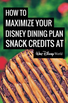 How to Maximize Disney Dining Plan Snacks Credits