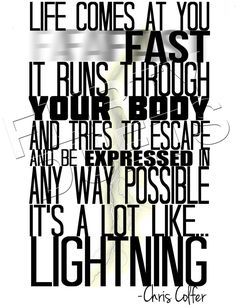 It's a lot like lightening.. Chris Colfer quote.