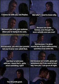 I'm NOT a Brooke & Lucas fan. But this is my fav love speech <3