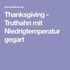 Thanksgiving - Truthahn mit Niedrigtemperatur gegart
