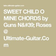 SWEET CHILD O MINE CHORDS by Guns N' Roses @ Ultimate-Guitar.Com