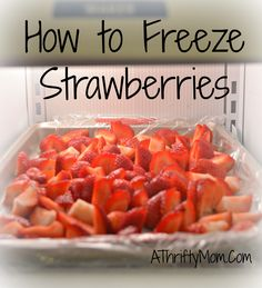 freeze fresh berries so you can use them all year round! how to freeze strawberries