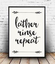 Lather Rinse Repeat Print, Bathroom Quote,  Bathroom Decor, Bathroom Printable, Instant Downoad, Black and White Bathroom - http://centophobe.com/lather-rinse-repeat-print-bathroom-quote-bathroom-decor-bathroom-printable-instant-downoad-black-and-white-bathroom/ -