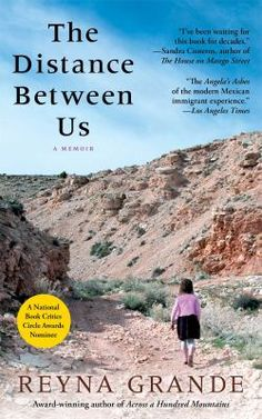 """""""Reyna Grande chronicles her life as an undocumented immigrant, from her border crossing at age nine, discussing her difficult relationship with her father, and other complications with her family during childhood."""""""