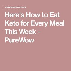 Here's How to Eat Keto for Every Meal This Week - PureWow