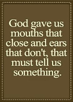 One mouth 2 Ears? Listen Twice .