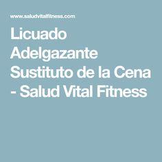 Licuado Adelgazante Sustituto de la Cena - Salud Vital Fitness
