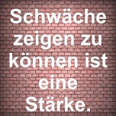 Schwäche zeigen zu können ist eine Stärke. | erdbeerlounge.de