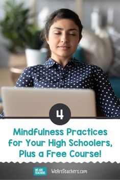 4 Mindfulness Practices for Your High Schoolers, Plus a Free Course! School is a stressful place! We can teach our students mindfulness practices to help them feel calmer and ready to learn. Mindfulness In Schools, Mindfulness Courses, Mindfulness Practice, Teaching Mindfulness, Teaching Tools, Teaching Kids, Teaching Resources, Virtual High School, Writing A Thesis Statement
