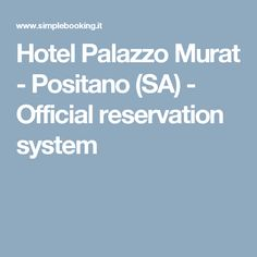 Hotel Palazzo Murat - Positano (SA) - Official reservation system