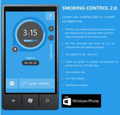 smoking control windows phone Smoking Control the app helps people who smoke and want to control the use of tobacco products. Today the app get updated to v 2.0.1.1 . This version makes the app free for users. Smoking control brings new feature like Stats, UI, Visual Graph.