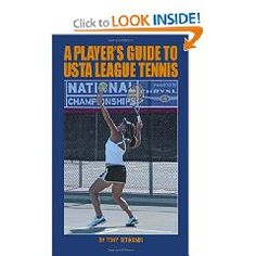 "Solve all of your USTA League Tennis team problems with the book ""A PLAYER'S GUIDE TO USTA LEAGUE  TENNIS"""