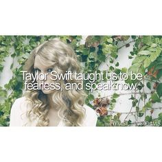 Taylor Swift taught me...