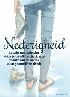 Nederigheid is nie om minder van jouself te dink nie maar om minder aan jouself te dink Bible Verses Quotes, Faith Quotes, Wisdom Quotes, True Quotes, Happy Quotes, Motivational Quotes, Cool Words, Wise Words, Happy Birthday Meme