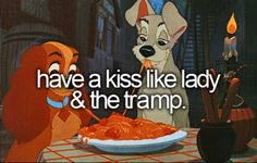Have a kiss like lady & the tramp