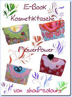 show colours: Freebie - E-Book Kosmetiktasche FlowerPower Nähen I Nähtasche, Kosmetikbeutel, Täschchen DIY