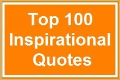 Top 100 Inspirational Quotes