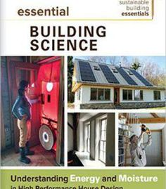 Essential Building Science: Understanding Energy And Moisture In High Performance House Design PDF