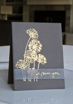 handmade card ... dark gray with gold embossed flowers ... band of vellum with embossed sentiment ... elegant!