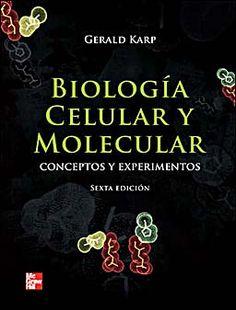 BIOLOGÍA CELULAR Y MOLECULAR. CONCEPTOS Y EXPERIMENTOS 6ED  Autor: KARP  Editorial: MCGRAW-HILL  Año: 2011