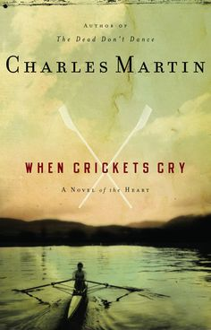 when crickets cry--charles martin (most folks fav)