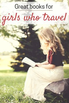 Great books for girls who love travel! Books to fuel the wanderlust female travelers either on a trip or counting down the days until their next holiday. Books that girls who travel will like!
