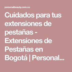 Cuidados para tus extensiones de pestañas - Extensiones de Pestañas en Bogotá  | PersonalBeauty.com.co