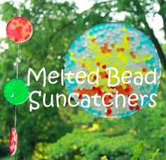 Melted Bead Suncatchers-  very cute and long lasting- I always have been skeptical of melting plastic inside- good suggestions include using a grill outside or toaster oven outside to avoid plastic smell