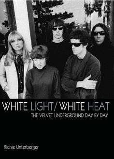 White Light / White Heat.  The Velvet Underground day by day. Book cover.