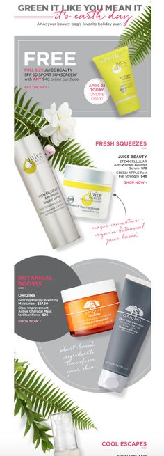 Subject line: Our Earth Day Beauty Picks Juice Beauty, Newsletter Design, Email Design, Earth Day, Favorite Holiday, Email Marketing, Sunscreen, Personal Care, Spring