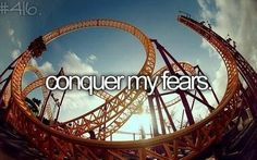 Roller coasters have NEVER been on my fear list. My bucket list Biggest Roller Coaster, Scary Roller Coasters, Life List, Before I Die, Summer Bucket, Favim, So Little Time, Things To Do, Simple Things