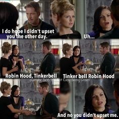 Only on this show is this a reasonable conversation. The Evil Queen introducing Robin Hood and Tinkerbell to each other.