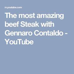 The most amazing beef Steak with Gennaro Contaldo - YouTube