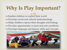 Children in all cultures learn through Play. It is through Play that children acquire knowledge, skills, and abilities that become the foundation for lifelong learning and development. Learning Through Play, Kids Learning, Why Is Play Important, Literacy Skills, Child Life, Thoughts And Feelings, Child Development, Social Skills, Problem Solving
