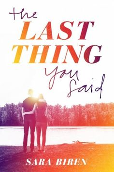 #CoverReveal  The Last Thing You Said by Sara Biren