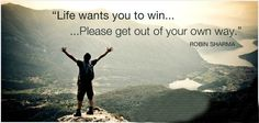 #Life wants you to #win. Please get out of your own #way.