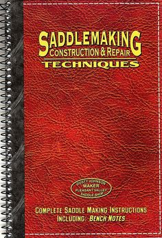 Saddlemaking: Construction And Repair Techniques: Dusty Johnson: 9780963916426…