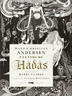 Cuentos De Hadas (Serie illustrata): Amazon.es: Hans Christian Andersen, Harry Clarke, Enrique Bernárdez: Libros