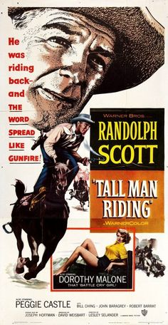 TALL MAN RIDING (1955) - Randolph Scott - Dorothy Malone - Peggie Castle - Directed by Lesley Selander - Warner Bros. - Movie Poster.